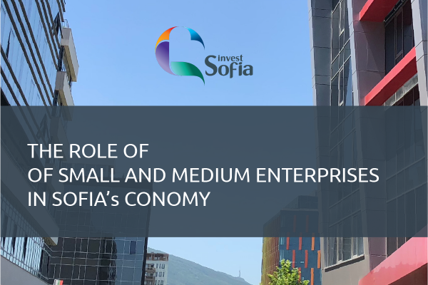 Sofia Investment Agency Publishes a New Report on the Role of Small and Medium Enterprises in Sofia's Economy